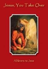 Jesus You Take Over: A Novena to Jesus BK277