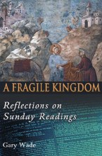 A Fragile Kingdom - Reflections on Sunday Readings