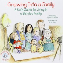 Growing Into a Family: A Kid's Guide to Living in