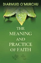 The Meaning & Practice of Faith