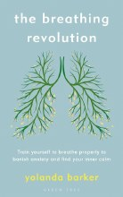 The Breathing Revolution Train Yourself to Breathe
