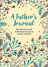 A Father's Journal Reflections and Recollections