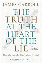 The Truth at the Heart of the Lie How the Catholic