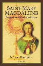 Saint Mary Magdalene: Prophetess of Eucharistic Lo