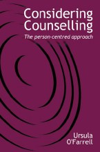 Considering Counselling - The Person Centred Appro