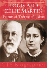 Louis and Zelie Martin : Parents of Therese of Lisieux