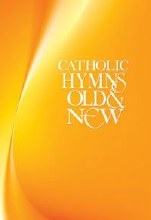 Catholic Hymns Old and New, Organ Edition