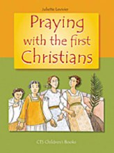 Praying with the First Christians