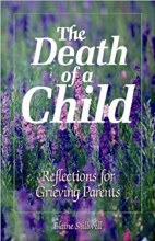 The Death of a Child: Reflections for Grieving Par