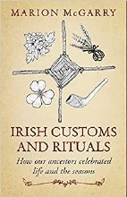 Irish Customs and Rituals How Our Ancestors Celebr