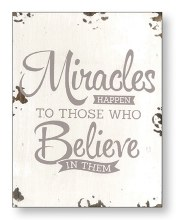 Miracles Happen Distressed Wood Plaque