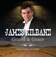 Gravel & Grace Songs of Faith, Life and Hope