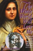 The Whole World Will Love Me -- St Therese