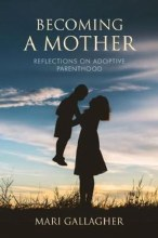 Becoming a Mother: Reflections on Adoptive Parenthood