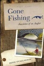 Gone Fishing: A Memoir
