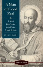 A Man of Good Zeal: A Novel Based on the Life