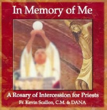 FR KEVIN SCALLON C.M. & DANA - IN MEMORY OF ME, A ROSARY OF INTERCESSION FOR PRIESTS.