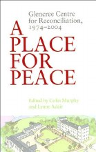 A Place for Peace: Glencree Centre for