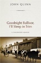 Goodnight Ballivor, I'll Sleep in Trim: A Memoir