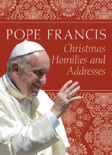 Pope Francis: Christmas Homilies and Addresses