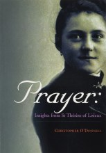 Prayer: Insights from St Therese of Lisieux