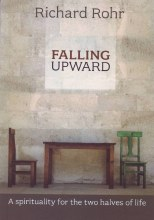 Falling Upward: A Spirituality for the Two Halves