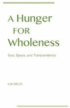 Hunger for Wholeness: Soul, Space & Transcendence