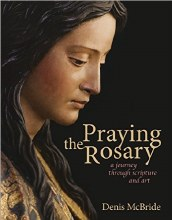 Praying the Rosary A Journey Through Scripture &
