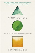 Mindfulness: 25 Ways to Live in the Moment Through