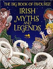 Big Book of Favourite Irish Myths and Legends