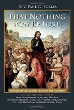 That Nothing May Be Lost: Reflections on Catholic Doctrine & Devotion