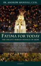 Fatima for Today: The Urgent Marian Message of Hop
