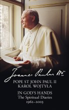 In God's Hands: The Spiritual Diaries of Pope St J