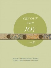 Cry Out with Joy, Year B Responsorial Psalms, Gospel Acclamations, and Universal Prayers for the Liturgy of the Word