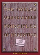 Twelve Unbreakable Principles of Parenting
