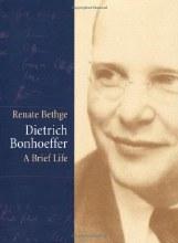 Dietrich Bonhoeffer A Brief Life