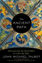 Ancient Path: Old Lessons from the Church Fathers