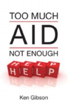 Too Much Aid: Not Enough Help