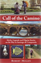 Call of the Camino: Myths, Legends & Pilgrim Stori