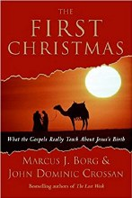 The First Christmas: What the Gospels Really Teach
