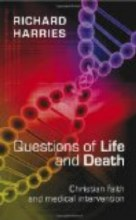 Questions of Life & Death: Christian Faith and Med