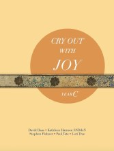 Cry Out with Joy, Year C Responsorial Psalms, Gospel Acclamations, and Universal Prayers for the Liturgy of the Word