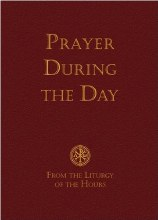 Prayer During the Day: Liturgy of the Hours