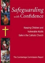 Safeguarding with Confidence : Keeping Children and Vulnerable Adults Safe in the Catholic Church