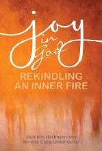 Joy in God Rekindling an Inner Fire