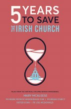 5 Years to Save the Irish Church