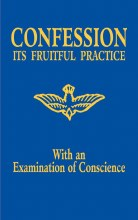 Confession: Its Fruitful Practice with an Examination of Conscience