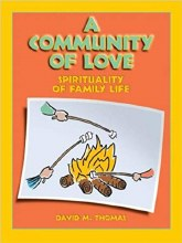 Community of Love: Spirituality of Family Life