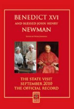 Benedict XVI and Blessed John Henry Newman: The State Visit - September 2010 - The Official Record