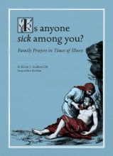 Is Anyone Sick Among You ?